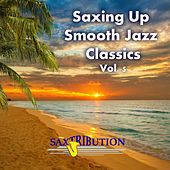 Saxing Up Smooth Jazz Classics, Vol. 5 by Saxtribution