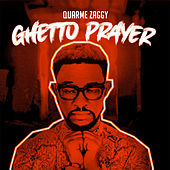 Ghetto Prayer by Quarme Zaggy