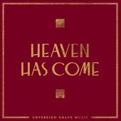 Heaven Has Come de Sovereign Grace Music
