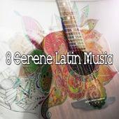 8 Serene Latin Music by Instrumental