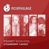 Moon Village Pocket Sessions (Live) de Strawberry Launch