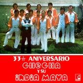 33 Aniversario by Checha y Su India Maya