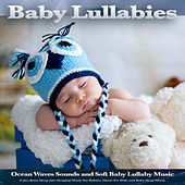 Baby Lullabies: Ocean Waves Sounds and Soft Baby Lullaby Music, Calm Baby Sleep Aid, Sleeping Music For Babies, Music For Kids and Baby Sleep Music de Monarch Baby Lullaby Institute