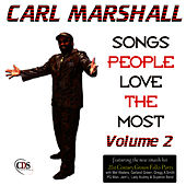 Songs People Love the Most Volume 2 by Carl Marshall