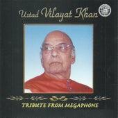 Ustad Vilayat Khan Tribute From Megaphone by Ustad Vilayat Khan
