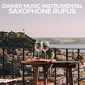 Dinner Music Instrumental by Saxophone Rufus