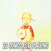 22 Songs for Playing by Canciones Infantiles