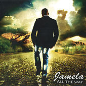 All the Way by Jamela
