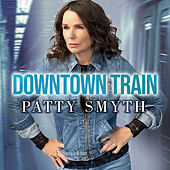 Downtown Train by Patty Smyth