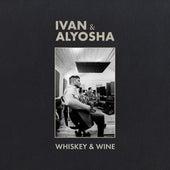Whiskey & Wine by Ivan & Alyosha