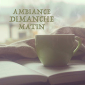 Ambiance Dimanche Matin by Various Artists