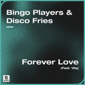 Forever Love (feat. Viiq) by Bingo Players