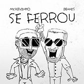 Se Ferrou by Mc Kevinho