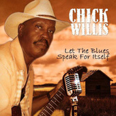Let the Blues Speak for Itself by Chick Willis