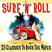 Surf 'n' Roll: 25 Classics to Rock the Waves de Various Artists