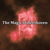 The Magic of Beethoven von Ludwig van Beethoven