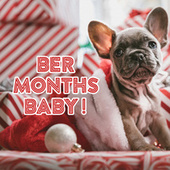 Ber Months Baby! by Various Artists