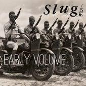 Early Volume by SLUG