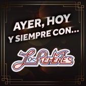 AYER, HOY Y SIEMPRE CON...LOS REHENES by Los Rehenes