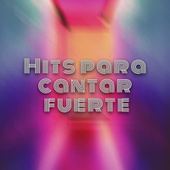 Hits para cantar fuerte von Various Artists