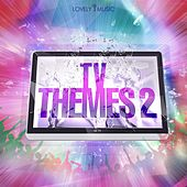 TV Themes 2 by Lovely Music Library