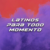 Latinos para todo momento von Various Artists