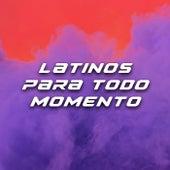 Latinos para todo momento di Various Artists