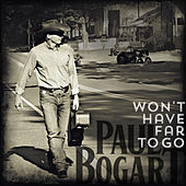 Won't Have Far to Go by Paul Bogart