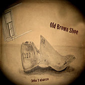 Old Brown Shoe by John Tabacco