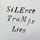 Silence Trumps Lies by Sloan