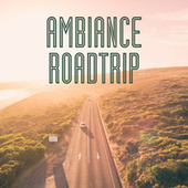 Ambiance Roadtrip de Various Artists