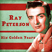 His Golden Years (Remastered) by Ray Peterson