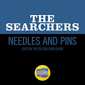 Needles And Pins (Live On The Ed Sullivan Show, April 5, 1964) de The Searchers