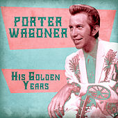 His Golden Years (Remastered) de Porter Wagoner