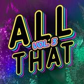 All That, Vol. 3 von Various Artists