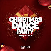 Christmas Dance Party 2019-2020 (Best of Dance, House & Electro) by Various Artists