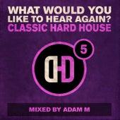 What Would You Like To Hear Again? Vol. 5 de Adam-m