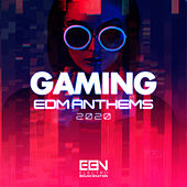 Gaming EDM Anthems 2020 by Various Artists