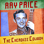 The Cherokee Cowboy (Remastered) by Ray Price