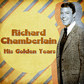 His Golden Years (Remastered) by Richard Chamberlain