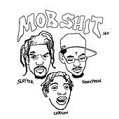 Mob Shit by Slayter