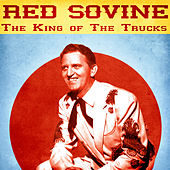 The King of The Trucks (Remastered) by Red Sovine