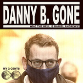 Danny B. Gone (Who the Hell is Daniel Andrews?) de My 2 Cents