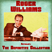 Anthology: The Definitive Collection (Remastered) by Roger Williams
