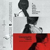 A Little Night Music: Aural Apparitions from the Geographic North by Various Artists