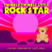 Lullaby Versions of Juice WRLD by Twinkle Twinkle Little Rock Star