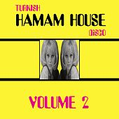 Turkish Hamam House Disco, Vol. 2 de Various Artists