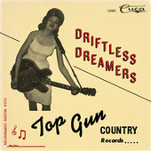 Driftless Dreamers: The Top Gun Label by Various Artists
