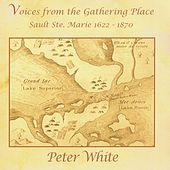 Voices from the Gathering Place by Peter White