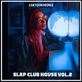 Cartoon People - Slap Club House Vo.2 de Queen, R. Kelly, R.I.O., Rag'n'Bone Man, Ram Jam, Ravers On Dope, Ray Parker Jr., Real McCoy, Redfoo, Redlight, Remady, Rezz, Rich The Kid, Ricky Martin, Rita Ora, Ritmo Dynamic, Robin Schulz, Roger Sanchez, Roman Flugel, Royal Gigolos, SHANGUY, Shannon